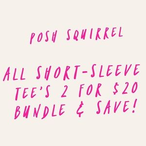 Tops - Add 2 short sleeve t shirts to a bundle for $20!